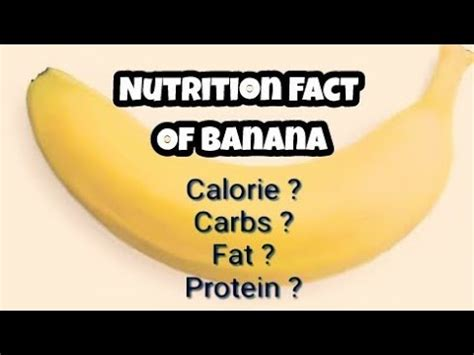 carbohydrates 1 banana how many calories carbohydrates protein fats in 1