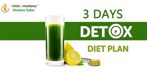 Three Day Detox Diets by 3 Days Detox Diet Plan To Achieve Weight Loss Goal