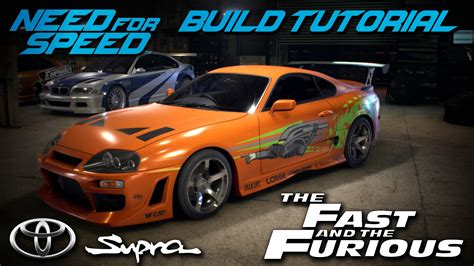 Why Are Toyota Supras So Fast Need For Speed 2015 The Fast The Furious Brian S