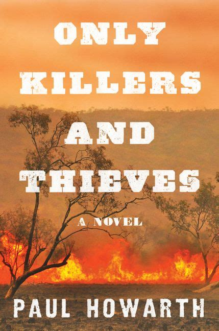 only killers and thieves paul howarth hardcover