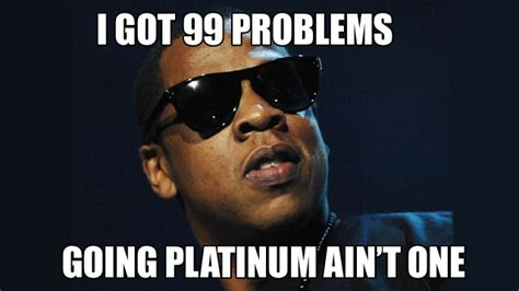 Jay Z 100 Problems Meme - jay z s magna carta holy grail to go platinum with samsung