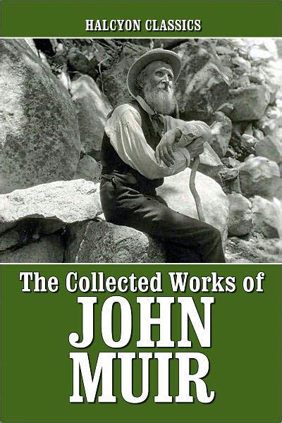 libro the collected works of the collected works of john muir by john muir nook book ebook barnes noble 174
