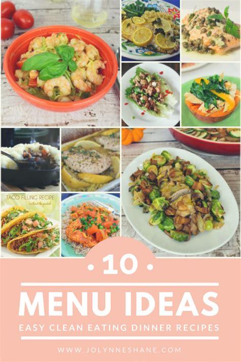 easy dinner menu ideas 10 easy clean dinner recipes meal ideas