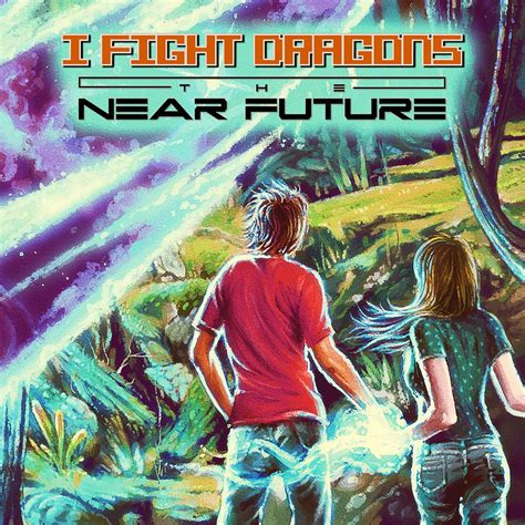 i fight dragons i fight dragons quot the near future quot highlight magazine