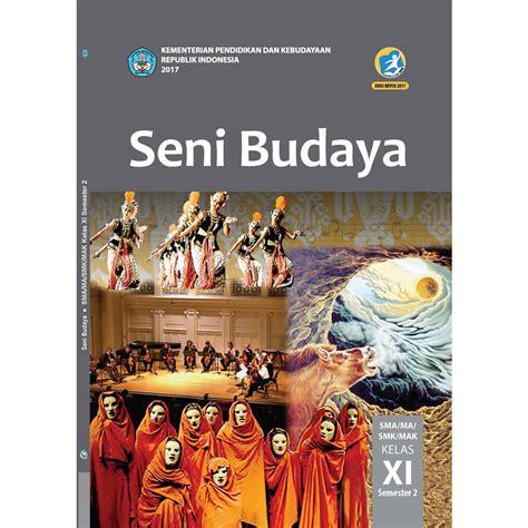 Buku Seni Budaya Kelas 3 Sma buku siswa kelas 11 seni budaya semester 2 jpbooks store