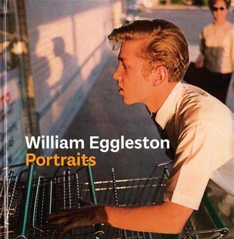 william eggleston portraits phillip prodger les prix d occasion ou neuf