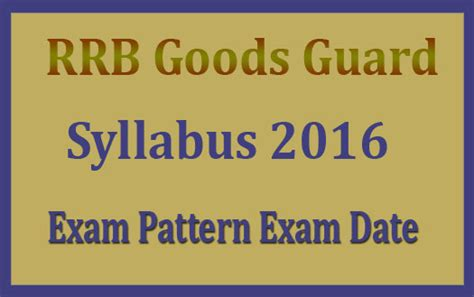 Exam Pattern Of Goods Guard | rrb goods guard syllabus 2016 exam date railway goods