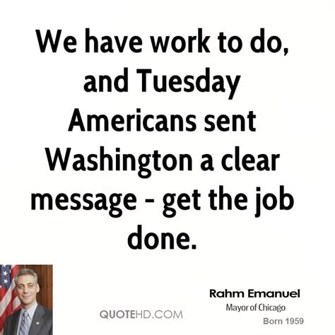 Had Work Done by Rahm Emanuel Quotes Quotehd