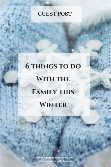 10 Things To Do With In Winter by 6 Things To Do With The Family This Winter Guest Post