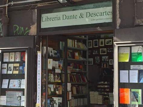 libreria dante foggia la libreria dante descartes unica italiana nel libro