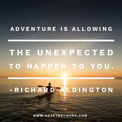 adventure  allowing  unexpected  happen   inspirational quotes