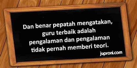 kata kata bijak tentang guru terbaik juproni quotes