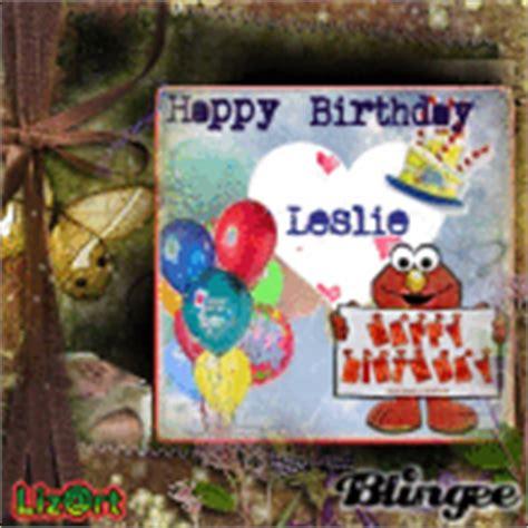 imagenes de happy birthday leslie happy birthday leslie pictures p 1 of 2 blingee com