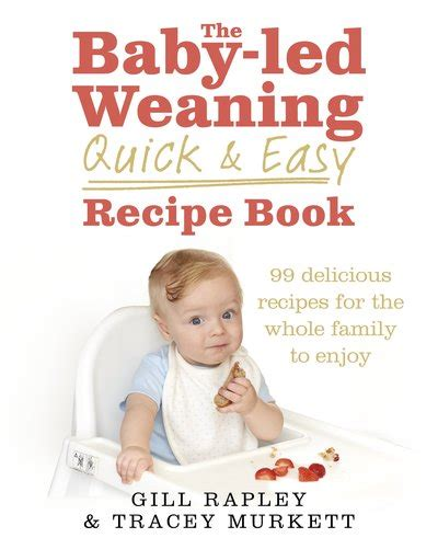 the baby led weaning quick and easy recipe book by gill rapley penguin books australia