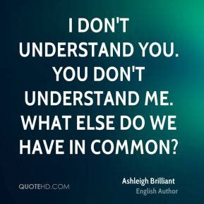 you understand me ashleigh brilliant quotes quotehd