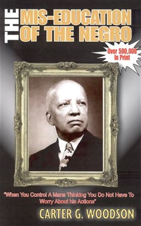 the mis education of the the mis education of the negro by carter g woodson reviews discussion bookclubs lists