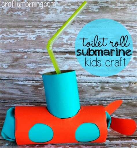how to make a boat out of toilet paper roll toilet paper roll submarine craft for kids crafty morning