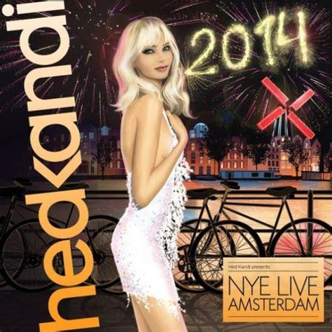 Hed Kandi Nye Live Amsterdam 2013 музыка Mp3 House Hed Kandi House Torrent