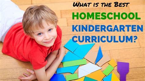 the best homeschool curriculum what is the best kindergarten curriculum homeschooling