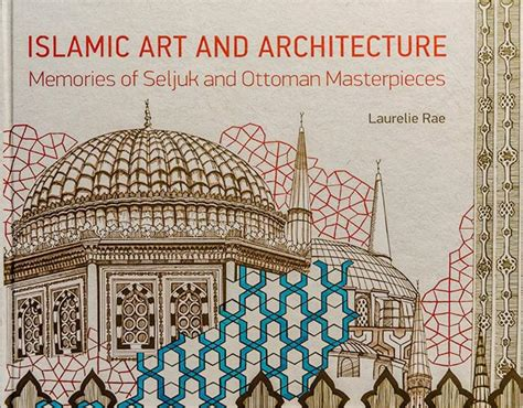 what elements defined ottoman art book review islamic art and architecture memories of