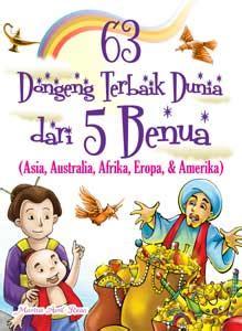 30 Dongeng Terbaik Sebelum Tidur Asli Nusantara 63 dongeng terbaik dunia dari 5 benua visimedia pustaka