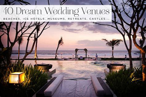Top 40 Dream wedding venues, as picked by you   Smashing