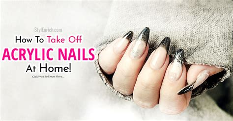 how to take acrylic nails at home let s best tips