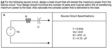 circuit design competition questions solved for the following source circuit design a load ci