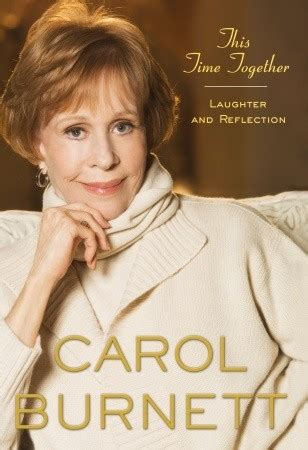Pdf This Time Together Laughter Reflection this time together laughter and reflection by carol burnett