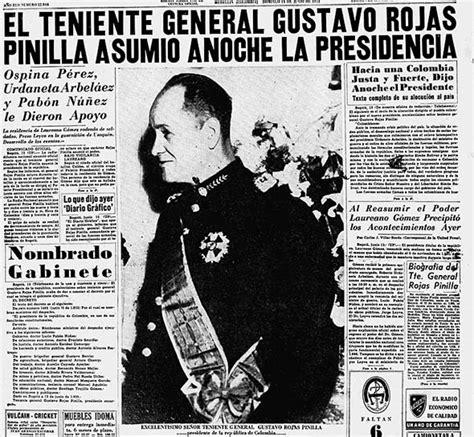 imagenes de rojas pinilla colombia historia colombia el 60 aniversario del golpe