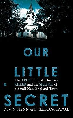 small town secrets the story of a books our secret the true story of a killer and