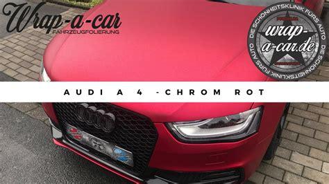 Auto Folie Chrom Rot Matt by Wrapacar Audi A4 Folierung Flex Chrom Matt Rot