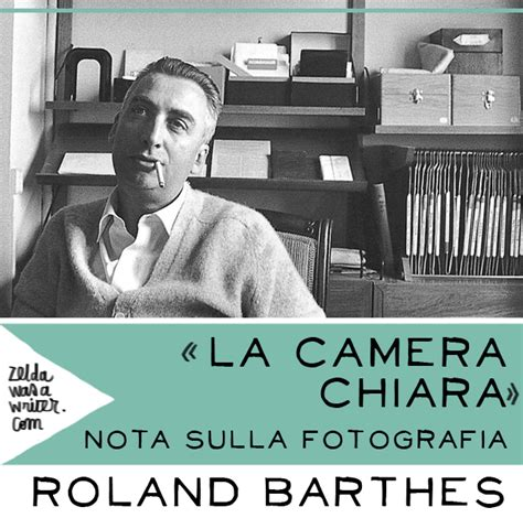 libro la camera chiara nota la camera chiara di roland barthes zelda was a writer