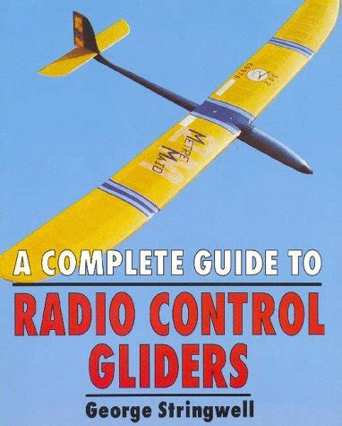 libro a complete guide to libro a complete guide to radio control gliders di george stringwell