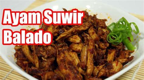 resep ayam suwir balado lezat youtube