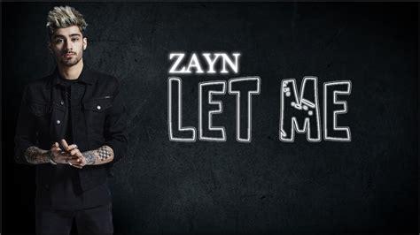 Let Me lyrics zayn let me