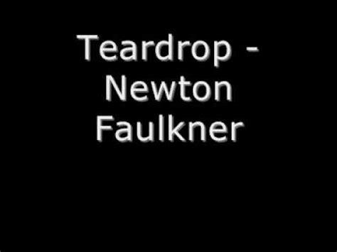 my lyrics newton newton faulkner teardrop lyrics