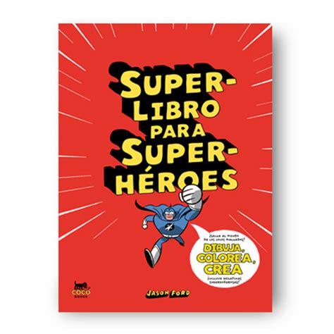 libro the super science book superlibro para superh 233 roes coco books