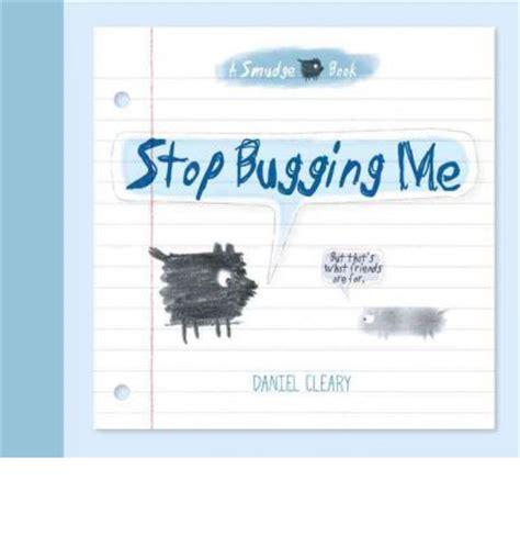 stop pugging me stop bugging me daniel cleary 9781609050467