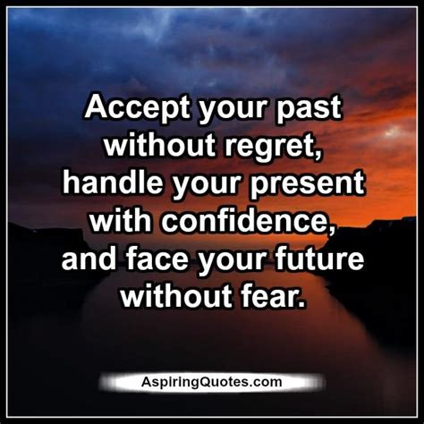 Without Regret accept your past without regret aspiring quotes