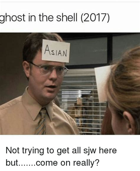 Ghost In The Shell Meme - ghost in the shell 2017 asian not trying to get all sjw