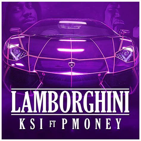 Lamborghini P Money by Ksi Feat P Money Lamborghini Lyrics Musixmatch