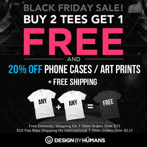 design by humans cyber monday black friday to cyber monday sale buy 2 get 1 free tees