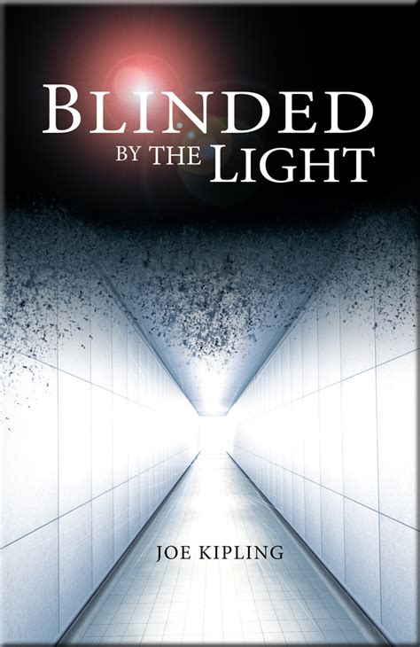 Blinded By The Light by Book Blinded By The Light Cillian Press