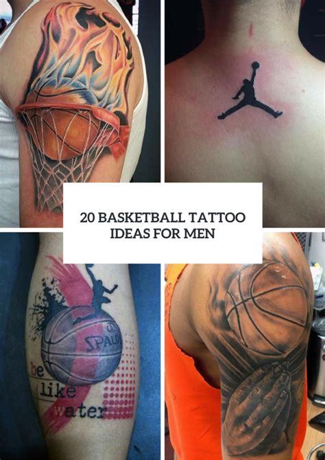 basketball tattoo ideas 20 basketball ideas to repeat obsigen