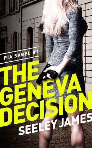 and treason sabel security books the geneva decision pia sabel 1 sabel security thriller