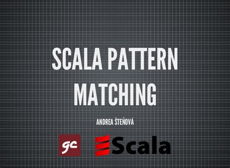 pattern matching in scala rubyslava scala pattern matching