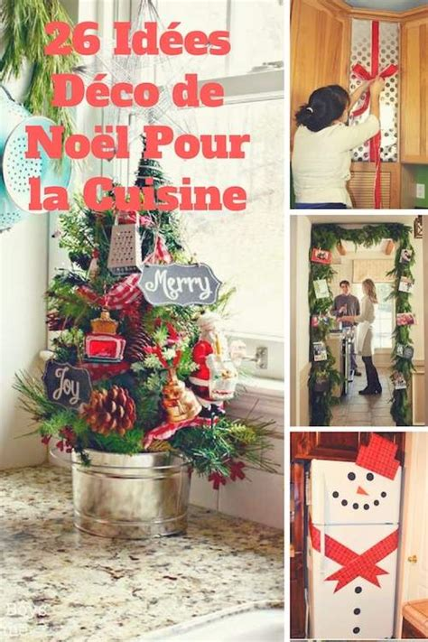 Deco Pour Cuisine by 26 Id 233 Es De D 233 Coration De No 235 L Qui Apporteront De La Joie