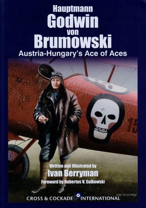 austria hungary books hauptmann godwin brumowski austria hungary s ace of