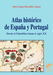 Atlas Historico De Espana Y Portugal Desde El Paleolitico